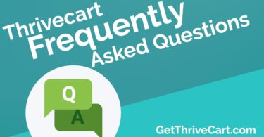 Thrivecart - Frequently Asked Questions