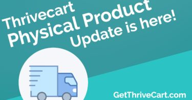 ThriveCart - Physical Product Update
